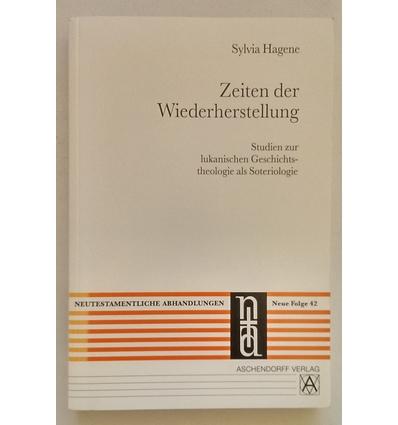 Hagene, Sylvia: Zeiten der Wiederherstellung. Studien zur lukanischen Geschichtstheologie  ...