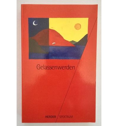 Walter, Rudolf (Hrsg.): Gelassenwerden. ...