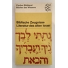 Smend, Rudolf (Hrsg.): Biblische Zeugnisse. Literatur des alten Israel. ...