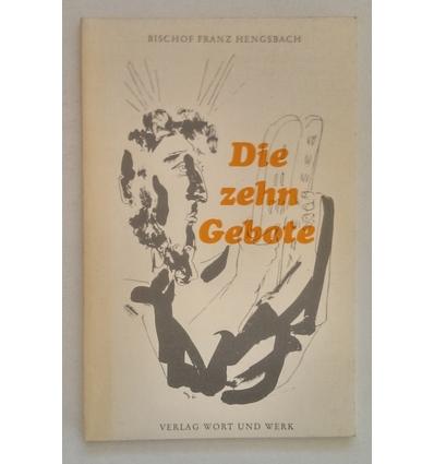 Hengsbach, Franz: Die zehn Gebote. ...