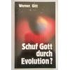 Gitt, Werner: Schuf Gott durch Evolution ? ...