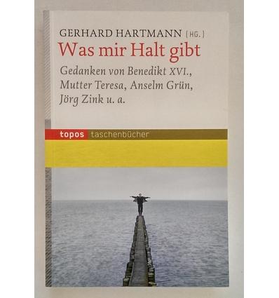 Hartmann, Gerhard (Hrsg.): Was mir Halt gibt.Gedanken. ...