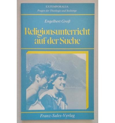 Groß, Engelbert: Religionsunterricht auf der Suche. ...