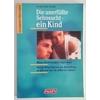 Fechtig, Anton: Die unerfüllte Sehnsucht - ein Kind. Woran Kinderlosigkeit liegen kann. We ...