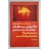 Trautmann, Werner: Im Warten auf den Tod gewinne ich das Leben. Psychogramm eines Krebspat ...