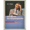 Wage, Jan L.: Die Macht der Körpersprache. erkennen, verstehen, einsetzen. ...
