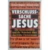 Baigent, Michael  und Leigh, Richard: Verschlusssache Jesus. Die Qumranrollen und die Wahrhei ...