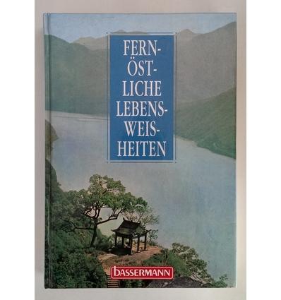 Urban, Eberhard (Hrsg.): Fernöstliche Lebensweisheiten. ...