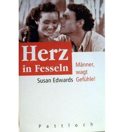 Edwards, Susan: Herz in Fesseln. Männer wagt Gefühle! ...