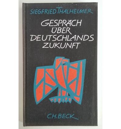 Thalheimer, Siegfried: Gespräch über Deutschlands Zukunft. ...