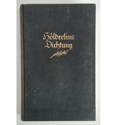 Hölderlin, Friedrich: Hölderlins Dichtung. Eine Auswahl. ...