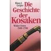 Gröper, Klaus: Die Geschichte der Kosaken. Wilder Osten 1500 - 1700. ...