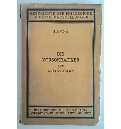 Kafka, Gustav: Die Vorsokratiker. ...
