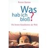 Bartens, Werner: Was hab ich bloß? Die besten Krankheiten der Welt. Mit über hundert Beipa ...