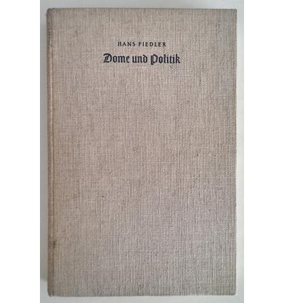 Fiedler, Hans: Dome und Politik. Der staufische Reichsgedanke in Bamberg und Magdeburg. ...