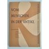 Hörmann, Friedrich (Hrsg.): Vom Menschen in der Antike. ...
