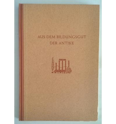 Hörmann, Friedrich (Hrsg.): Aus dem Bildungsgut der Antike. ...