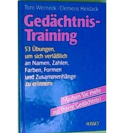 Werneck, Tom  und Heidack, Clemens: Gedächtnis-Training. 53 Übungen, um sich verlässlich an N ...