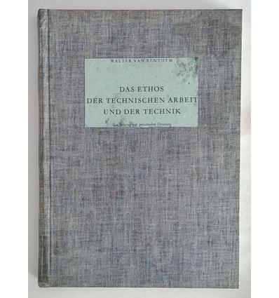 Benthem, Walter van: Das Ethos der technischen Arbeit und der Technik. Ein Beitrag zur per ...