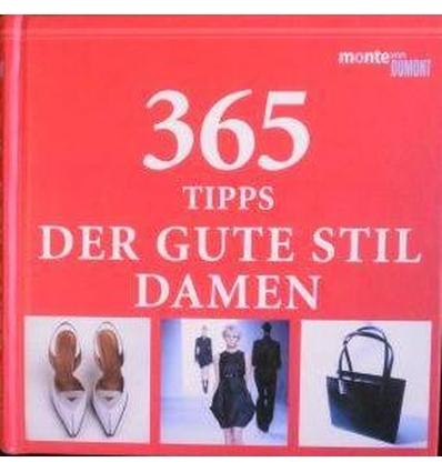 Piras, Claudia  und Roetzel, Bernhard: 365 Tipps. Der gute Stil Damen. ...