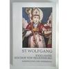 Mai, Paul (Vorsitz Arbeitsausschuss): St. Wolfgang. 1000 Jahre Bischof von Regensburg. Dar ...