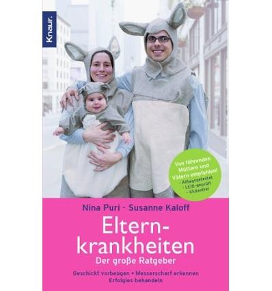 Puri, Nina  und Kaloff, Susanne: Elternkrankheiten. Der große Ratgeber.Geschickt vorbeugen, m ...