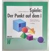 Wallenwein, Gudrun F.: Spiele: Der Punkt auf dem i. Kreative Übungen zum Lernen mit Spaß. ...