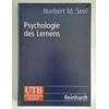 Seel, Norbert M.: Psychologie des Lernens. Lehrbuch für Pädagogen und Psychologen. ...