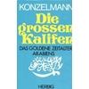 Konzelmann, Gerhard: Die grossen Kalifen. Das goldene Zeitalter Arabiens. ...