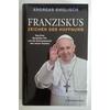 Englisch, Andreas: Franziskus - Zeichen der Hoffnung. Das Erbe Benedikts XVI. und die Schi ...