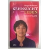 Käßmann, Margot: Sehnsucht nach Leben. ...