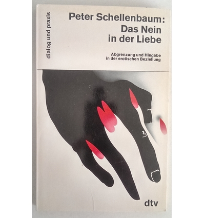 Schellenbaum, Peter: Das Nein in der Liebe. Abgrenzung und Hingabe in der erotischen Bezie ...