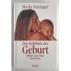 Kitzinger, Sheila: Das Erlebnis der Geburt. Mütter und Väter berichten. ...