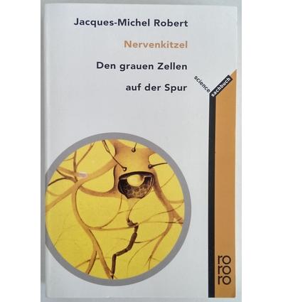 Robert, Jacques-Michel: Nervenkitzel. Den grauen Zellen auf der Spur. ...