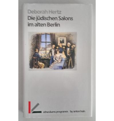 Hertz, Deborah: Die jüdischen Salons im alten Berlin. ...
