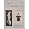 Rauch, Edith: Das Atembuch für Sie. ...