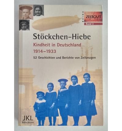 Kleindienst, Jürgen (Hrsg.): Stöckchen-Hiebe. Kindheit in Deutschland 1914 - 1933. 52 Gesc ...
