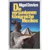 Davies, Nigel: Die versunkenen Königreiche Mexikos. ...