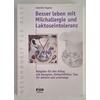 Feyerer, Gabriele: Besser leben mit Milchallergie und Laktoseintoleranz. Ein Ratgeber für  ...