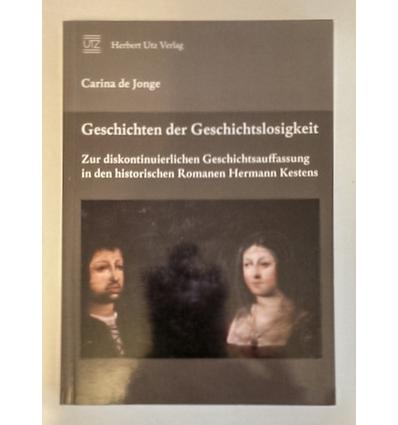 Jonge, Carina de: Geschichten der Geschichtslosigkeit. Zur diskontinuierlichen Geschichtsa ...