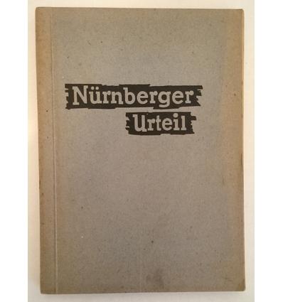 Internationaler Militärgerichtshof, (Hrsg.): Nürnberger Urteil. Sitzung des internationale ...
