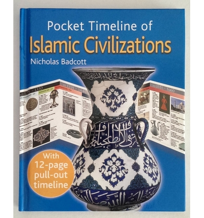 Badcott, Nicholas: Pocket Timeline of Islamic Civilizations. ...