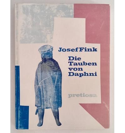 Fink, Josef: Die Tauben von Daphni. ...