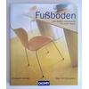 Wilhide, Elizabeth: Fußböden. Die idealen Materialien für jeden Raum. Über 400 Beispiele. ...