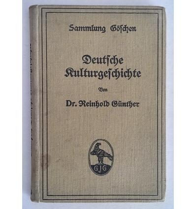 Günther, Reinhold: Deutsche Kulturgeschichte. ...