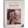 Wiener, Harvey S.: Sprache für ein ganzes Leben. So können Sie Ihrem Kind beim Spracherwer ...