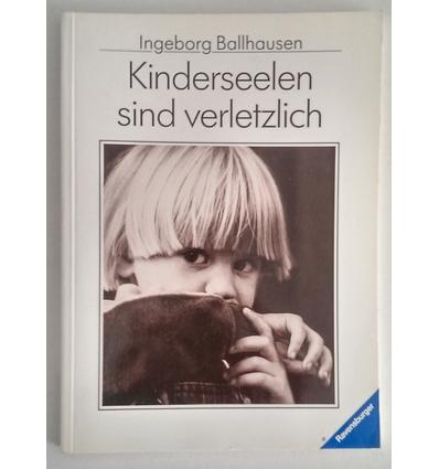 Ballhausen, Ingeborg: Kinderseelen sind verletzlich. ...