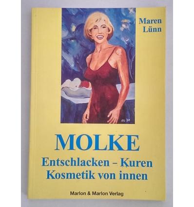 Lünn, Maren: Molke: Entschlacken - Kuren. Kosmetik von innen. ...