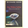 Rohr, Richard: Das wahre Selbst. Werden, wer wir wirklich sind. ...
